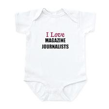 I Love MAGAZINE JOURNALISTS Infant Bodysuit