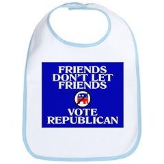 FRIENDS DON'T LET FRIENDS VOT Bib