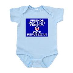 FRIENDS DON'T LET FRIENDS VOT Infant Creeper