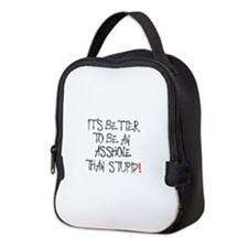 IT'S BETTER TO BE AN ASSHOLE TH Neoprene Lunch Bag