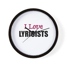 I Love LYRICISTS Wall Clock