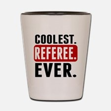 Coolest. Referee. Ever. Shot Glass