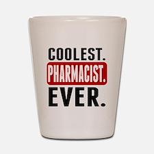 Coolest. Pharmacist. Ever. Shot Glass