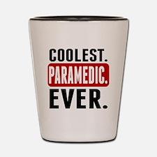 Coolest. Paramedic. Ever. Shot Glass