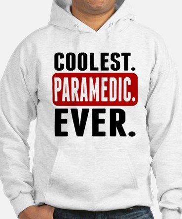 Coolest. Paramedic. Ever. Hoodie