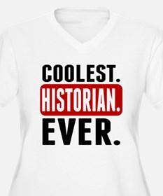 Coolest. Historian. Ever. Plus Size T-Shirt