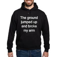 Broken arm Hoodie