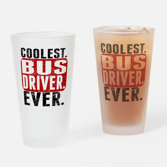 Coolest. Bus Driver. Ever. Drinking Glass