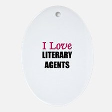 I Love LITERARY AGENTS Oval Ornament