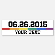 Personalized 06.26.2015 Bumper Bumper Bumper Sticker