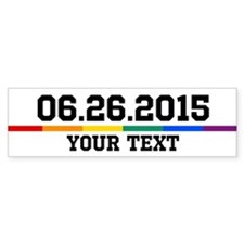 Personalized 06.26.2015 Bumper Bumper Sticker