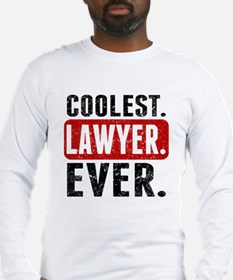 Coolest. Lawyer. Ever. Long Sleeve T-Shirt