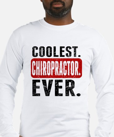 Coolest. Chiropractor. Ever. Long Sleeve T-Shirt