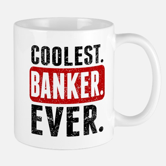Coolest. Banker. Ever. Mugs