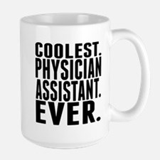 Coolest. Physician Assistant. Ever. Mugs