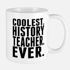 Coolest. History Teacher. Ever. Mugs