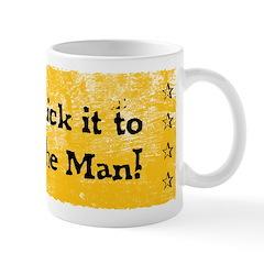 Stick it to The Man! Mug