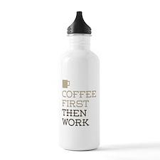 Coffee Then Work Water Bottle
