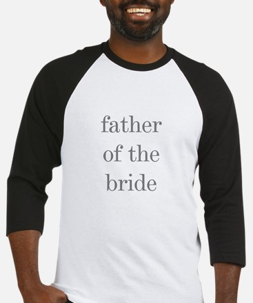 Father of Bride Grey Text Baseball Jersey
