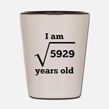 77th Birthday Square Root Shot Glass