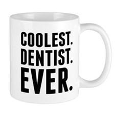 Coolest. Dentist. Ever. Mugs