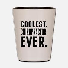 Coolest. Chiropractor. Ever. Shot Glass