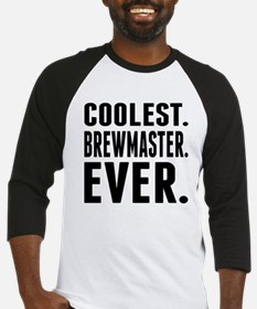 Coolest. Brewmaster. Ever. Baseball Jersey