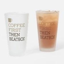 Coffee Then Beatbox Drinking Glass