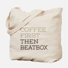 Coffee Then Beatbox Tote Bag