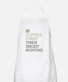 Coffee Then Ghost Hunting Apron