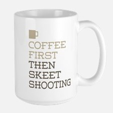 Coffee Then Skeet Shooting Mugs