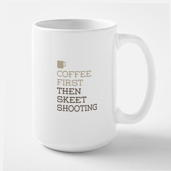 Coffee Then Skeet Shooting Mugs