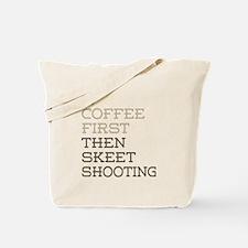 Coffee Then Skeet Shooting Tote Bag