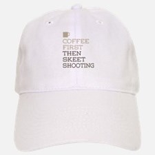 Coffee Then Skeet Shooting Baseball Baseball Cap