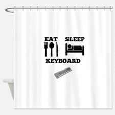 Eat Sleep Keyboard Shower Curtain