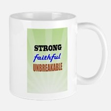 Strong Faithful Unbreakable Mugs