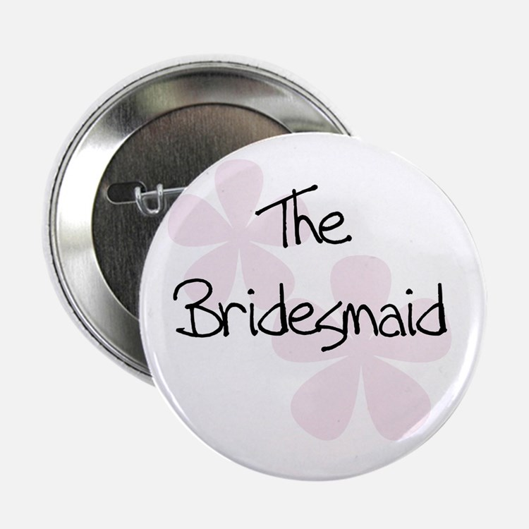The Bridesmaid Pink Flowers Button
