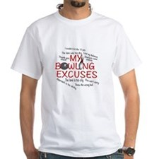 MY BOWLING EXCUSES Shirt