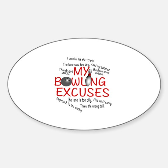 MY BOWLING EXCUSES Sticker (Oval)