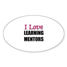 I Love LEARNING MENTORS Oval Decal