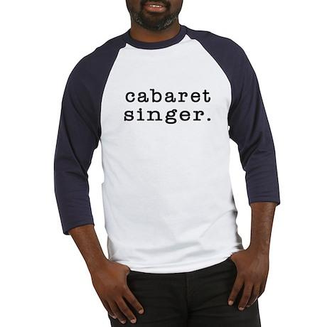 cabaret singer. Baseball Jersey