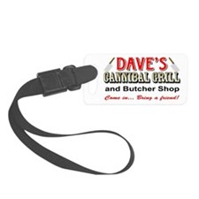DAVE'S CANNIBAL GRILL Luggage Tag