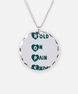 Hope hold on pain ends Necklace