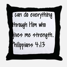 I can do everything through Him who g Throw Pillow