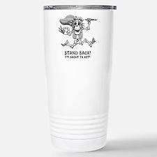 Stand Back! Travel Mug