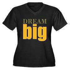 Dream Big Plus Size T-Shirt
