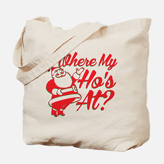 Where My Hos At? Tote Bag