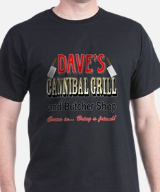 DAVE'S CANNIBAL GRILL T-Shirt