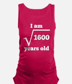 40th Birthday Square Root Maternity Tank Top