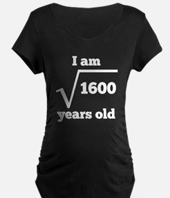 40th Birthday Square Root Maternity T-Shirt